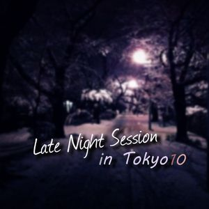 Late Night Session in Tokyo 10 (Deep House Compilation Mix)