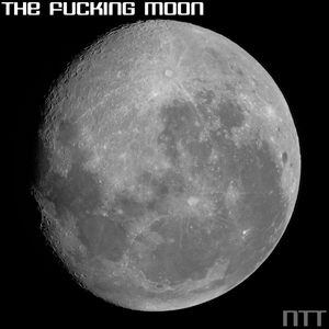 The Fucking Moon Side One