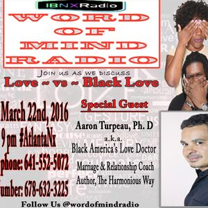 "Word of Mind - ""Love vs. Black Love"" (3/22/2016)"
