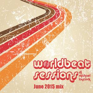 Worldbeat Sessions June 2015 mix