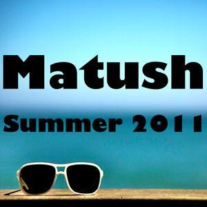 Matush - Summer 2011