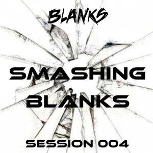 Smashing Blanks Session 004