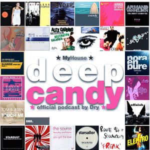 Deep Candy 060 ★ Official Podcast By Dry ★ MyHouse