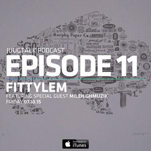 Episode 11: Fittylem (feat. MileHighMuzik)