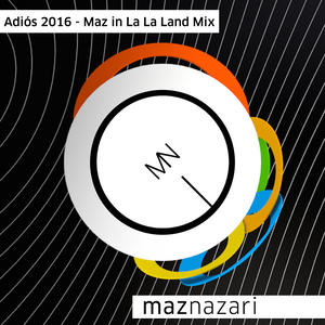 Adiós 2016 - Maz in La La Land Mix