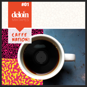 Dj.Deloin // Caffenation vol.01