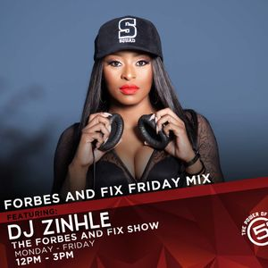 FORBES & FIX FRIDAY MIX - DJ ZINHLE - 15 MAR