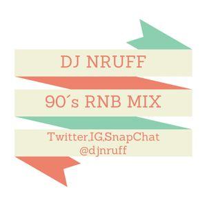 DJ NRUFF 90s RNB MIX