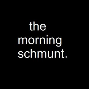 The Morning Schmunt (12/11/10)- First Show
