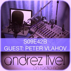 Andrez LIVE! S09E42B On 08.06.2016 GUEST PETER VLAHOV