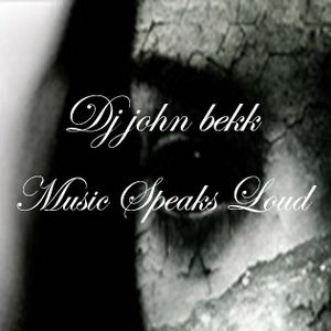 Dj John Bekk - Music Speaks Loud