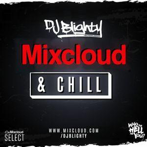 Mixcloud & Chill 2020 // Smooth R&B & Slowjamz // Instagram: @djblighty