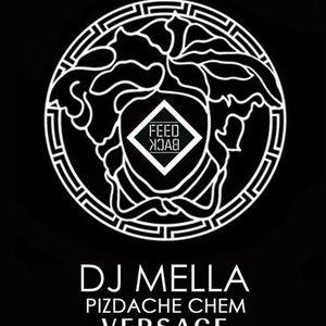 DJ MELLA - PIZDACHE CHEM VERSACE
