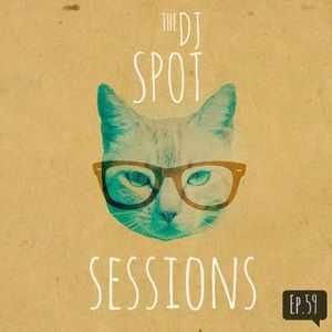 The Dj Spot Sessions Ep.59