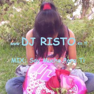 Mix Soy Mucho Para Ti-DJ RISTO