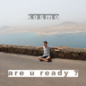 Kosmo - Where are you now ?