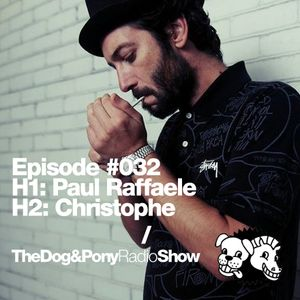 The Dog & Pony Radio Show #032: Guest Christophe
