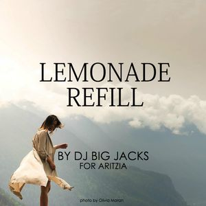 DJ Big Jacks x Aritzia - Lemonade Refill