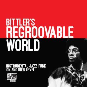 Bittler's ReGroovable World - Episode 55