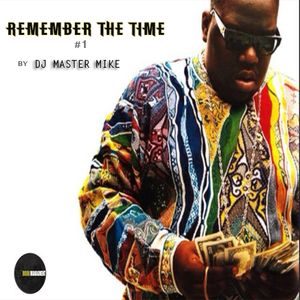 Remember the time #1 by Dj Master Mike