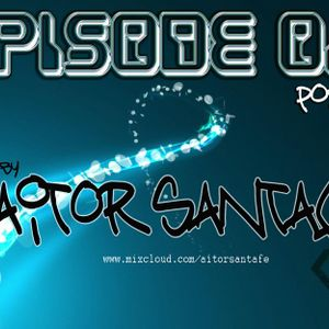 Episode 010 - Mixed by Aitor Santafe