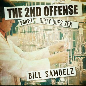The Second Offense - Part I - Dirty Does Zen
