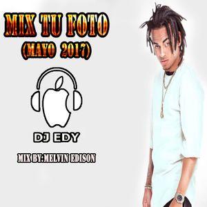 MIX TU FOTO(MAYO 2017) DJ EDY