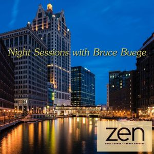 Night Sessions with Bruce Buege on Zen FM for February 4, 2019