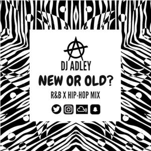 DJ ADLEY #NewOrOld? R&b/Hip-hop Mix