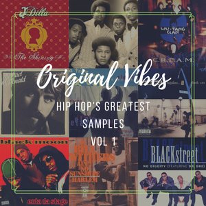 ORIGINAL VIBES VOL. I (Hip Hop's Greatest Samples)