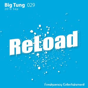ReLoad 029 - DJ Big Tung - TO SHOUT FOREVER
