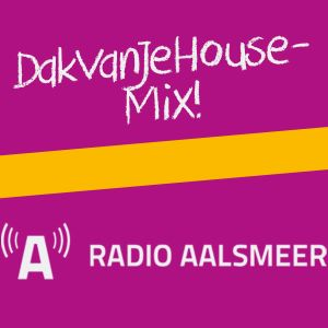 DakVanJeHouse-Mix @ Radio Aalsmeer 11-07-2014