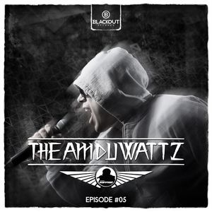 Episode #05 | The Amduwattz hosted by Ruffian