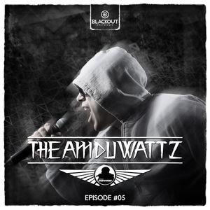 Episode #05 | The Amduwattz hosted by Ruffian