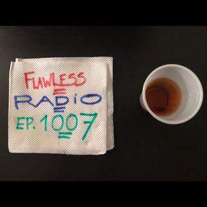 FLAWLESS RADIO - EP. 1007