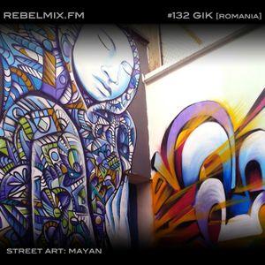 Rebel Mix #132 ft Gik [Romania] - Aug23.2014