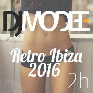 Dj Modee - Retro Ibiza 2016 (2hour of tropical, chill, deep, tech)