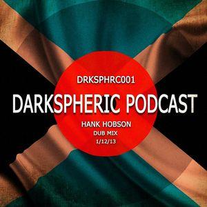 Hank Hobson - Darkspheric Podcast: Dub Mix [DRKSPHRC001]
