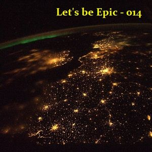 Let's be Epic 014 - 2014.07.27.