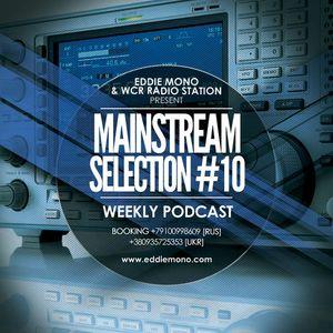 Eddie Mono - Mainstream Selection #10 (WCR RADIO STATION 29.06.2013)