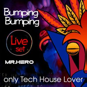 Bumping Bumping Live Set By Mr HeRo (Tech House Lover)
