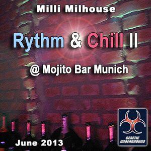 Milli Milhouse - Rythm And Chill II June 2013 @ Mojito Bar Munich (GENETIC UNDERGROUND)