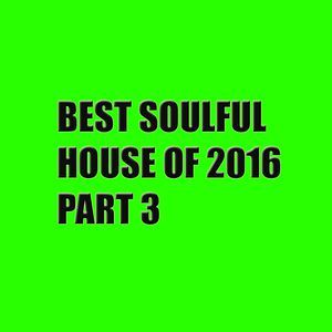 Best Soulful House of 2016 Part 3