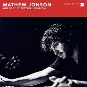 Podcast 387: Mathew Jonson Mutek 2015 Festival Edition