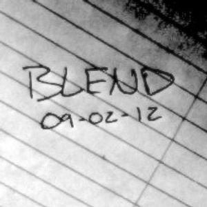 Blend 09-02-12