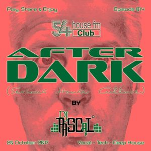 AFTER DARK (Serious House Culture) - Episode 014 - 20.10.2017