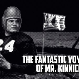 The Fantastic Voyages of Mr. Kinnick: Side 1 In Denial