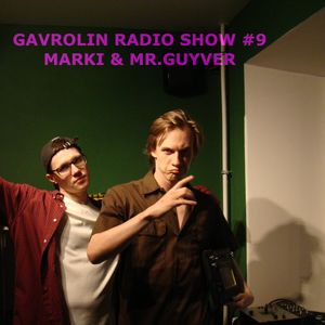 GAVROLIN RADIO SHOW №9 w/MARKI 2016-06-15