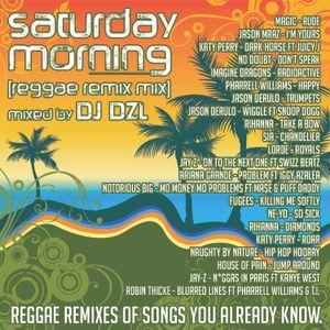 DJ Dzl - Saturday Morning [Reggae Remix Mix]