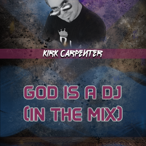God is a DJ (In The Mix) Episode #11|15